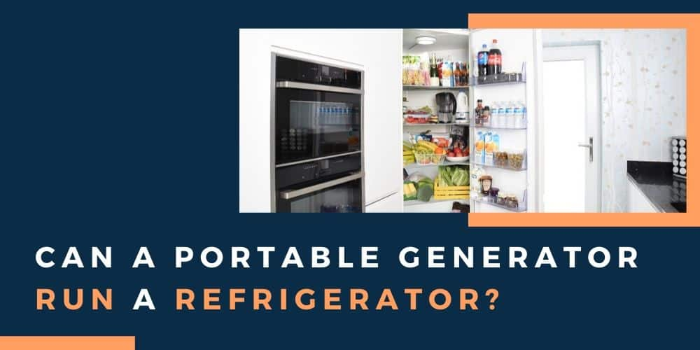 can a portable generator run a refrigerator?