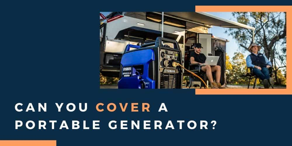 can you cover a portable generator