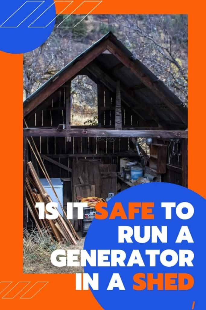 Is It Safe To Run A Generator In A Shed