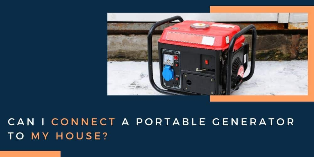 Connect a Portable Generator to my House