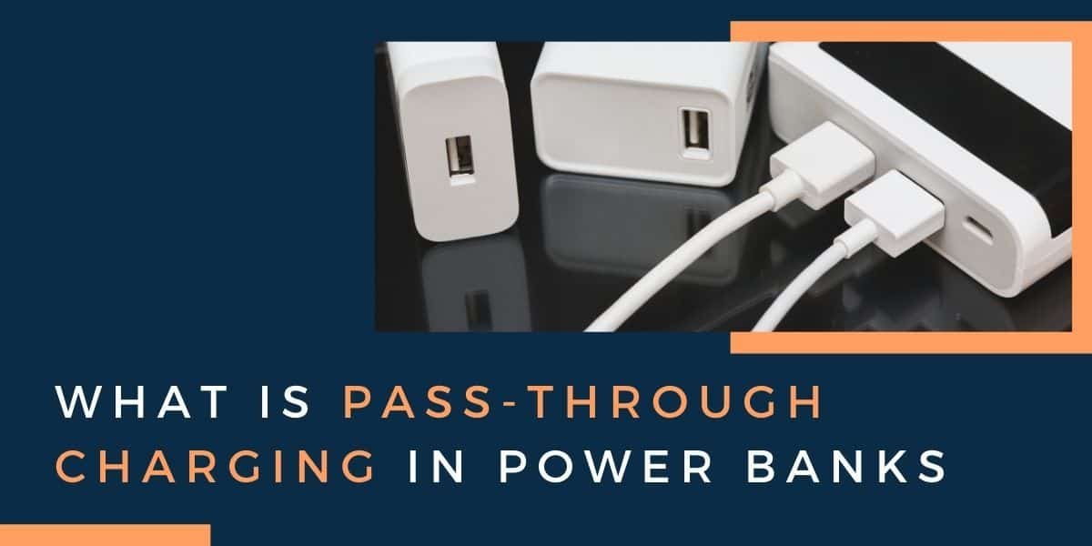 Pass-Through Charging in Power Banks