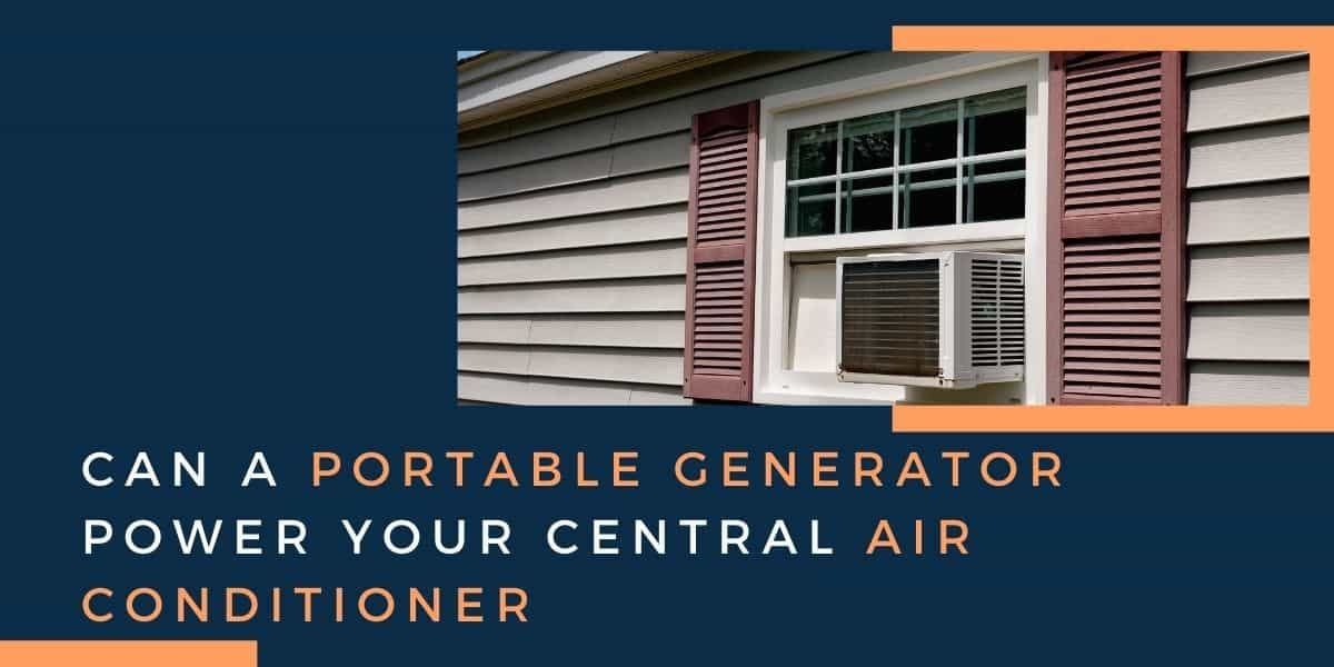 Can a Portable Generator Power Your Central Air Conditioner