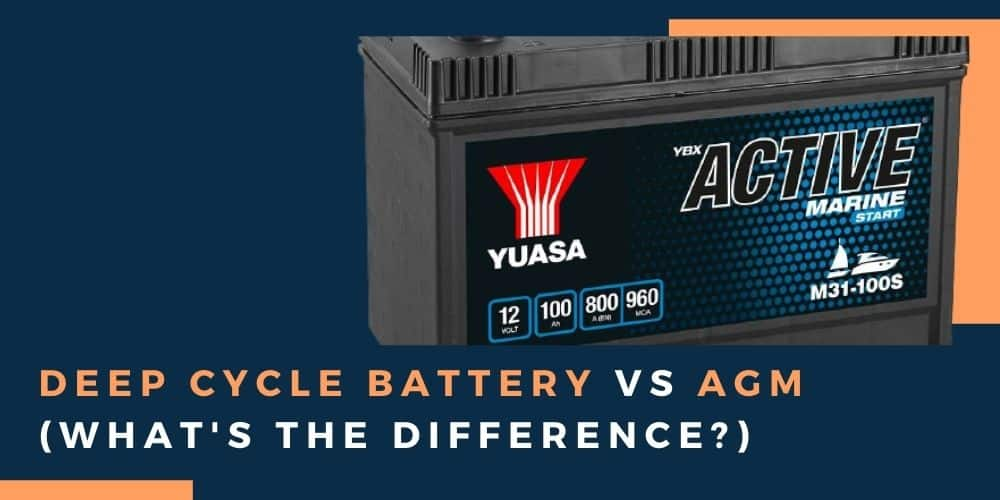 Deep Cycle Battery Vs AGM