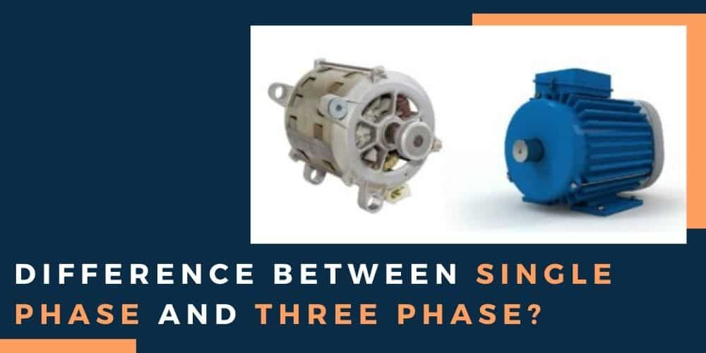 Difference Between Single Phase and Three Phase?
