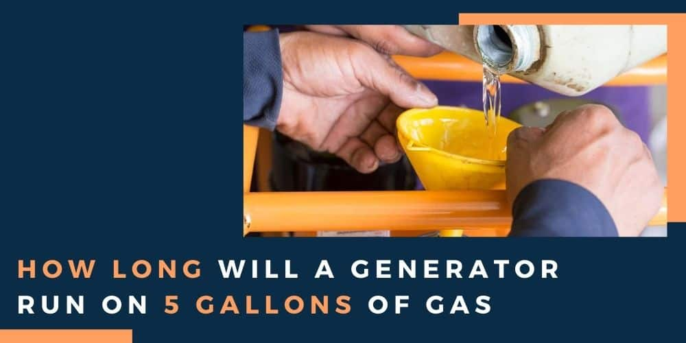 How Long Will A Generator Run On 5 Gallons Of Gas
