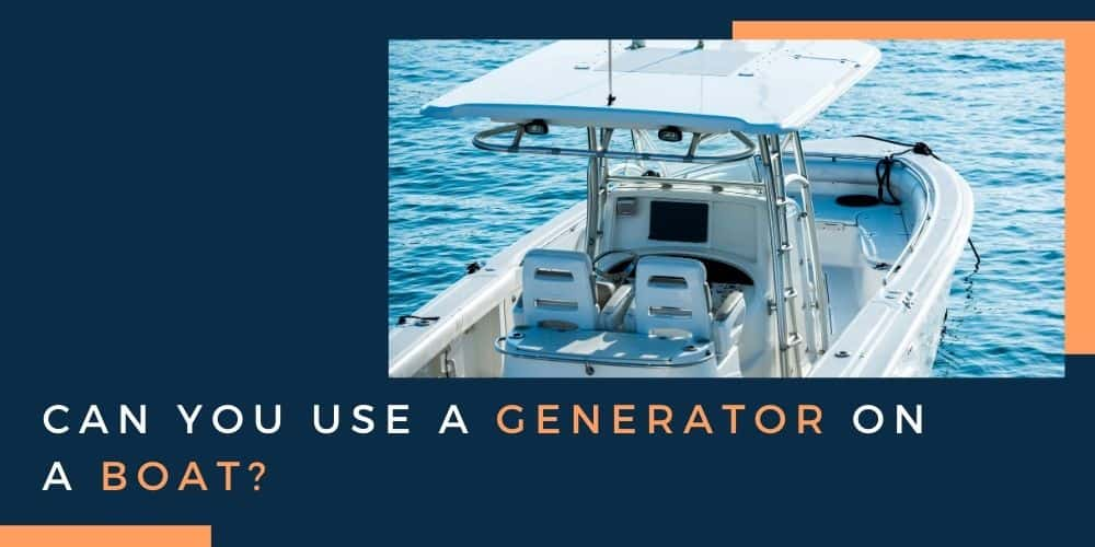 Can you use a portable generator on a boat?